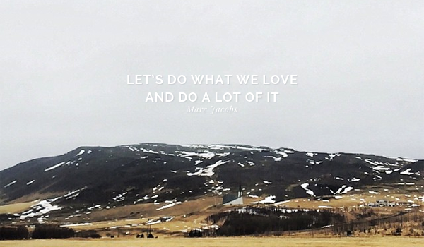 Do what we love